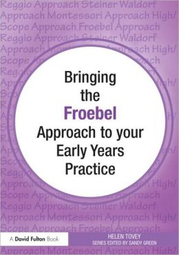 Bringing the Froebel Approach to your Early Years Practice