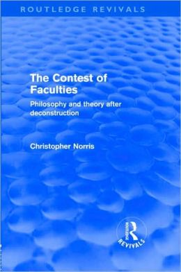 Contest of Faculties (Routledge Revivals): Philosophy and Theory after Deconstruction