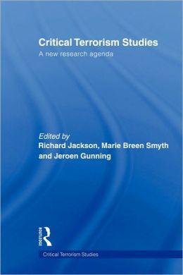 Critical Terrorism Studies: A New Research Agenda