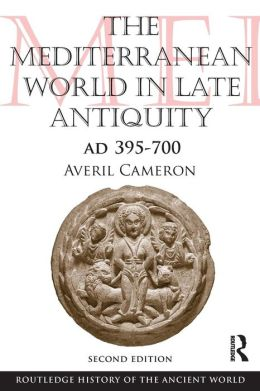 The Mediterranean World in Late Antiquity: AD 395-700