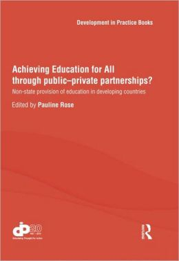 Achieving Education for All through public-private partnerships?: Non-state provision of education in developing countries