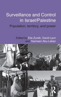 Surveillance and Control in Israel/Palestine: Population, Territory and Power