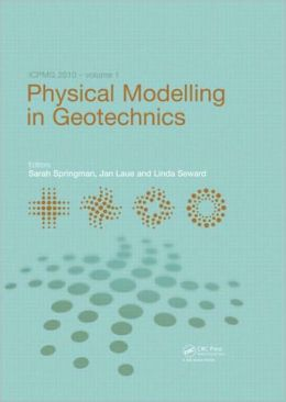 Physical Modelling in Geotechnics: Proceedings of the 7th International Conference on Physical Modelling in Geotechnics (ICPMG 2010), 28th June - 1st July, Zurich, Switzerland