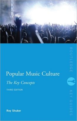 Popular Music Culture: The Key Concepts