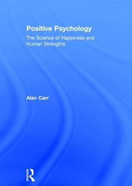Positive Psychology: The Science of Happiness and Human Strengths, Second Edition