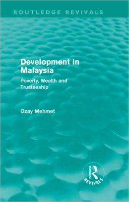 Development in Malaysia (Routledge Revivals): Poverty, Wealth and Trusteeship