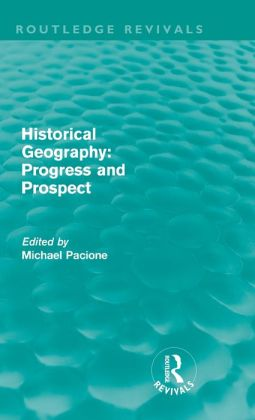 Historical Geography: Progress and Prospect