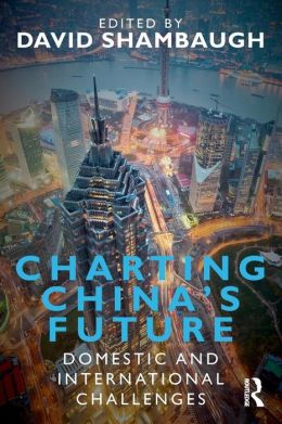 Charting China's Future: Domestic and International Challenges
