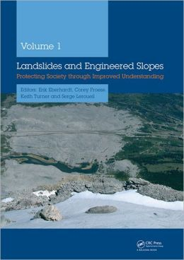 Landslides and Engineered Slopes: Protecting Society through Improved Understanding