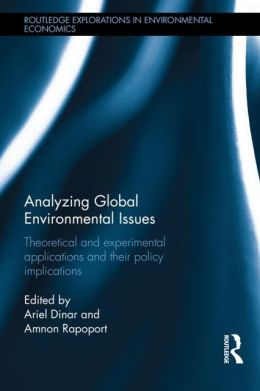Analyzing Global Environmental Issues: Theoretical and Experimental Applications and their Policy Implications
