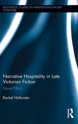 Narrative Hospitality in Late Victorian Fiction: Novel Ethics