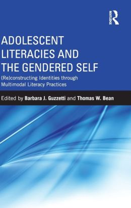 Adolescent Literacies and the Gendered Self: (Re)constructing Identities through Multimodal Literacy Practices