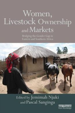Women, Livestock Ownership and Markets: Bridging the Gender Gap in Eastern and Southern Africa