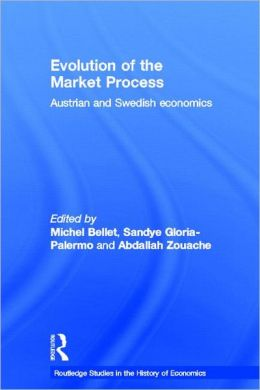 Evolution of the Market Process: Austrian and Swedish Economics