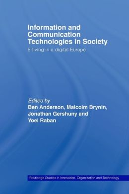 Information and Communications Technologies in Society: E-Living in a Digital Europe
