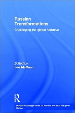Russian Transformations: Challenging the Global Narrative
