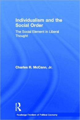 Individualism and the Social Order: The Social Element in Liberal Thought