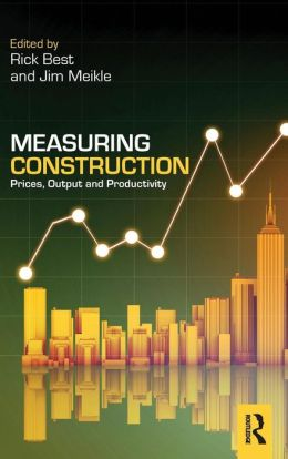 Measuring Construction: Prices, Output and Productivity