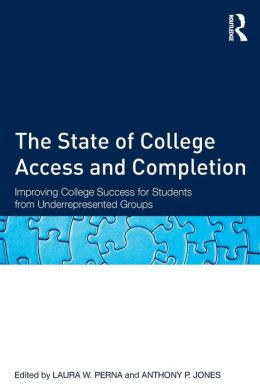 The State of College Access and Completion: Improving College Success for Students from Underrepresented Groups