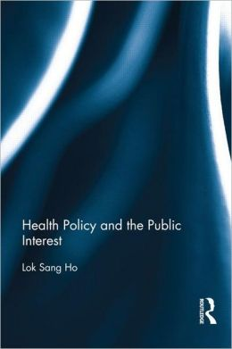 Health Policy and the Public Interest