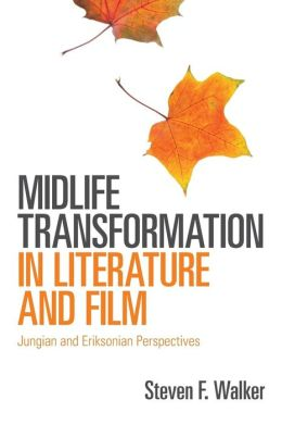 Midlife Transformation in Literature and Film: Jungian and Eriksonian Perspectives