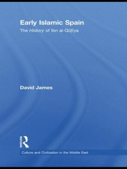 Early Islamic Spain: The History of Ibn al-Qutiyah