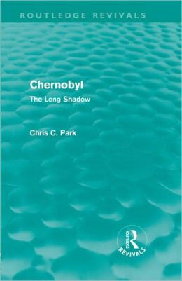 Chernobyl (Routledge Revivals): The Long Shadow