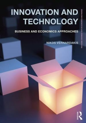Innovation and Technology: Business and Economics Approaches