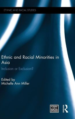 Ethnic and Racial Minorities in Asia: Inclusion or Exclusion?