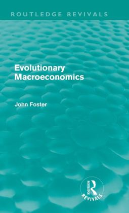 Evolutionary Macroeconomics (Routledge Revivals)
