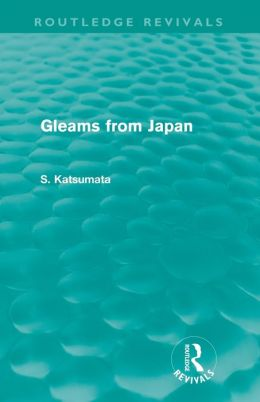 Gleams From Japan (Routledge Revivals)