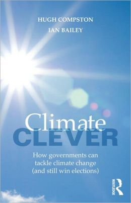 Climate Clever: How Governments Can Tackle Climate Change (and Still Win Elections)