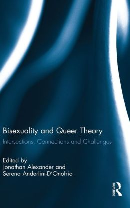 Bisexuality and Queer Theory: Intersections, Connections, and Challenges