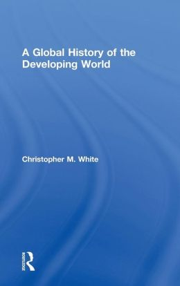 A Global History of the Developing World