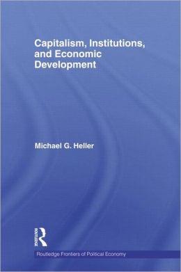 Capitalism, Institutions, and Economic Development