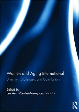 Women and Aging International: Diversity, Challenges and Contributions