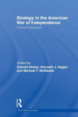 Strategy in the American War of Independence: A Global Approach