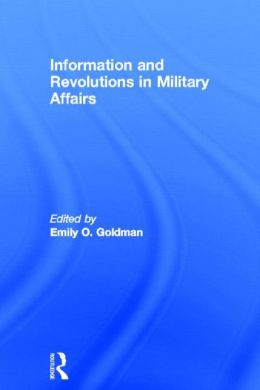Information and Revolutions in Military Affairs