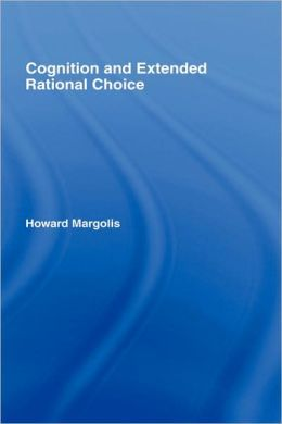 Cognition and Extended Rational Choice