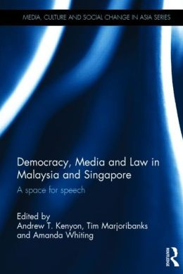Democracy, Media and Law in Malaysia and Singapore: A Space for Speech
