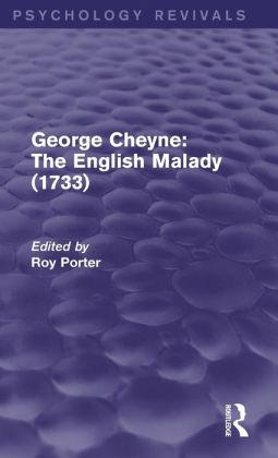 George Cheyne: The English Malady (1733) (Psychology Revivals)