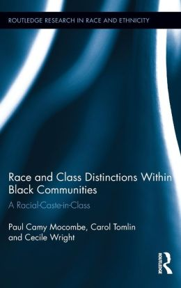Race and Class Distinctions Within Black Communities: A Racial-Caste-in-Class
