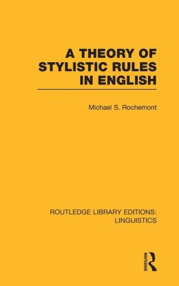 A Theory of Stylistic Rules in English (RLE Linguistics A)