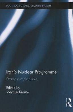 Iran's Nuclear Programme: Strategic Implications