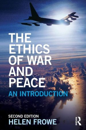 The Ethics of War and Peace: An Introduction / Edition 2