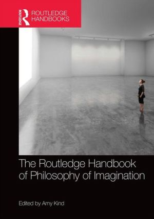 The Routledge Handbook of Philosophy of Imagination
