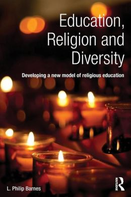 Education, Religion and Diversity: Developing a new model of religious education