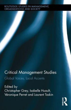 Critical Management Studies: Global Voices, Local Accents