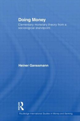 Doing Money: Elementary Monetary Theory from a Sociological Standpoint