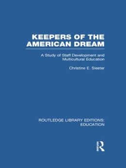 Keepers of the American Dream: A Study of Staff Development and Multicultural Education
